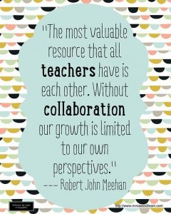 """The most valuable resource that all teachers have is each other ..."""