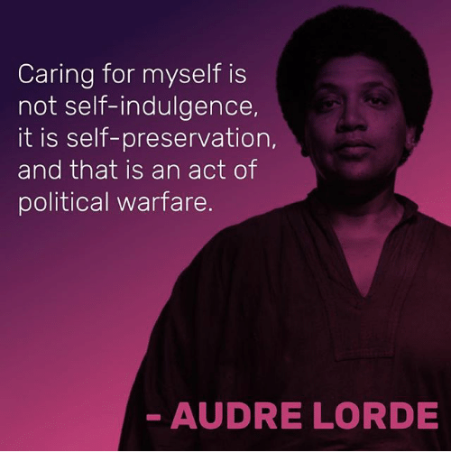 Audre Lorde quote about self care.